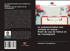 La communication non verbale en classe - Point de vue de l'élève et de l'enseignant的封面