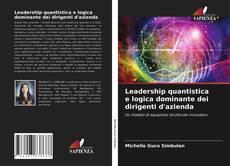 Leadership quantistica e logica dominante dei dirigenti d'azienda的封面