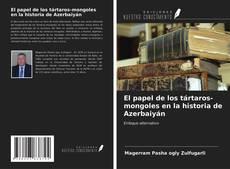 Обложка El papel de los tártaros-mongoles en la historia de Azerbaiyán