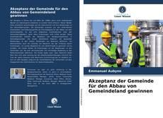 Bookcover of Akzeptanz der Gemeinde für den Abbau von Gemeindeland gewinnen