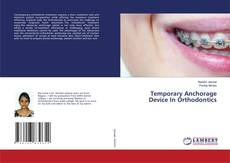 Bookcover of Temporary Anchorage Device In Orthodontics