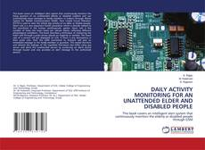 Bookcover of DAILY ACTIVITY MONITORING FOR AN UNATTENDED ELDER AND DISABLED PEOPLE