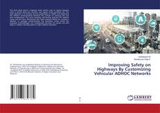 Bookcover of Improving Safety on Highways By Customizing Vehicular ADHOC Networks
