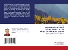 Bookcover of The relation in which sulfuric acid of an air pollutant and trees wither