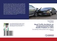 Buchcover von Road Traffic Accidents an Underestimated Public Health Problem in LDCs