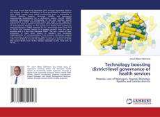 Bookcover of Technology boosting district-level governance of health services