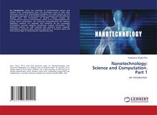 Bookcover of Nanotechnology: Science and Computation. Part 1