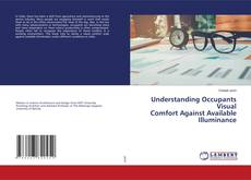 Bookcover of Understanding Occupants Visual Comfort Against Available Illuminance