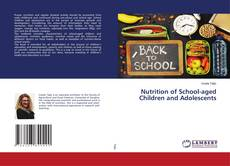 Bookcover of Nutrition of School-aged Children and Adolescents