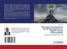 Bookcover of The Legal Framework of Waste Management in Nigeria and its Enforceability