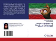 Bookcover of Designing a Model for Measuring the National Power of Countries