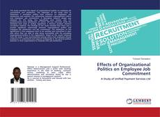 Bookcover of Effects of Organizational Politics on Employee Job Commitment
