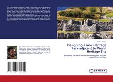 Bookcover of Designing a new Heritage Park adjacent to World Heritage Site