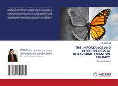 Bookcover of THE IMPORTANCE AND EFFECTIVENESS OF BEHAVIORAL COGNITIVE THERAPY