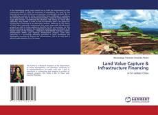 Bookcover of Land Value Capture & Infrastructure Financing