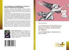 Bookcover of Les Événements Prophétiques Avant et Après l'Enlèvement de l'Église