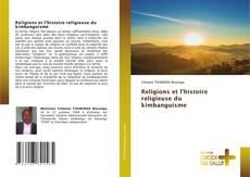 Bookcover of Religions et l'histoire religieuse du kimbanguisme
