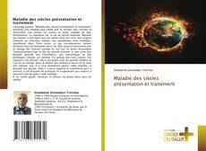 Bookcover of Maladie des siècles présentation et traitement