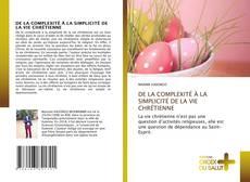 Capa do livro de DE LA COMPLEXITÉ À LA SIMPLICITÉ DE LA VIE CHRÉTIENNE
