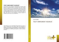 Bookcover of TOUT SIMPLEMENT HEUREUX