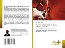 Bookcover of Devenir un disciple de Jésus affermi sur le roc