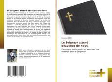 Bookcover of Le Seigneur attend beaucoup de nous