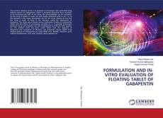 Copertina di FORMULATION AND IN-VITRO EVALUATION OF FLOATING TABLET OF GABAPENTIN