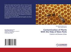 Bookcover of Contamination of Plants With the Help of Bees Pests