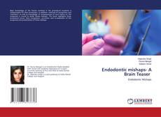 Borítókép a  Endodontic mishaps- A Brain Teaser - hoz