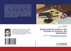 Bookcover of Organizational Justice in the Purview of Teachers' Job Satisfaction