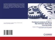 Bookcover of Frictional analysis of Micro Slip between fixed and moving body