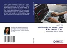 Copertina di INDIAN YOUTH AMIDST WEB SERIES WHIRLPOOL