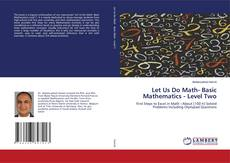 Copertina di Let Us Do Math- Basic Mathematics - Level Two