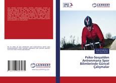 Psiko-Sosyalden Antrenmana Spor Bilimlerinde Güncel Çalışmalar kitap kapağı