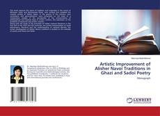 Bookcover of Artistic Improvement of Alisher Navoi Traditions in Ghazi and Sadoi Poetry