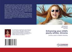 Bookcover of Enhancing your child's pearly whites: Zirconia