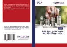 Bankacılık, Muhasebe ve Veri Bilimi Araştırmaları kitap kapağı