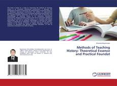 Bookcover of Methods of Teaching History: Theoretical Essence and Practical Foundat