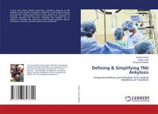 Bookcover of Defining & Simplifying TMJ Ankylosis