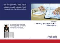 Bookcover of Currency dynamics flection and conduct