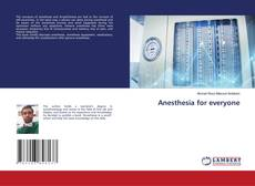 Bookcover of Anesthesia for everyone