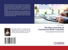 Bookcover of The Place and Role of Commercial Bank's Liquidity