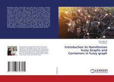 Bookcover of Introduction to Hamiltonian fuzzy Graphs and Containers in fuzzy graph