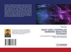 Copertina di FUZZY LOGIC CONTROLLED HARMONIC REDUCTION TECHNIQUE