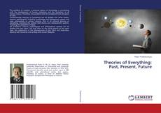Bookcover of Theories of Everything:Past, Present, Future