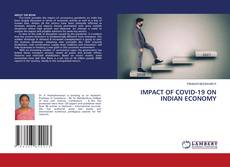 Bookcover of IMPACT OF COVID-19 ON INDIAN ECONOMY