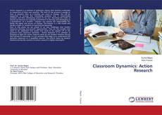 Bookcover of Classroom Dynamics: Action Research