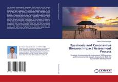 Bookcover of Byssinosis and Coronavirus Diseases Impact Assessment Process