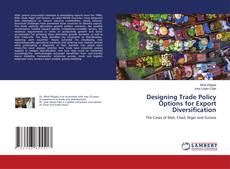 Bookcover of Designing Trade Policy Options for Export Diversification
