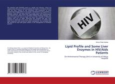 Bookcover of Lipid Profile and Some Liver Enzymes in HIV/Aids Patients